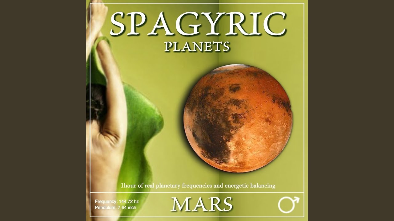 Spagyric Planets: Mars (1 Hour of Real Planetary Frequencies and Energetic  Balancing)