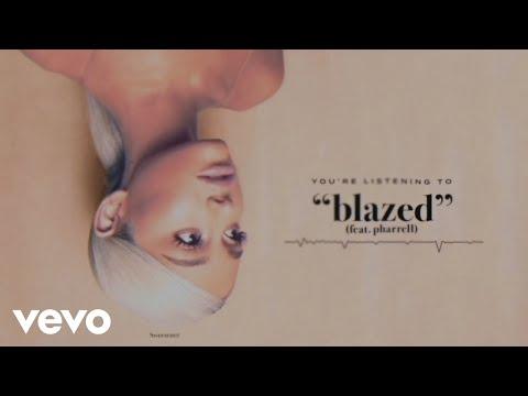 Ariana Grande - blazed (Audio) ft. Pharrell Williams