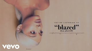 Ariana Grande - blazed (Audio) ft. Pharrell Williams Video