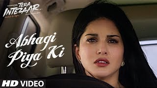 Abhagi Piya Ki Video Song | Tera Intezaar