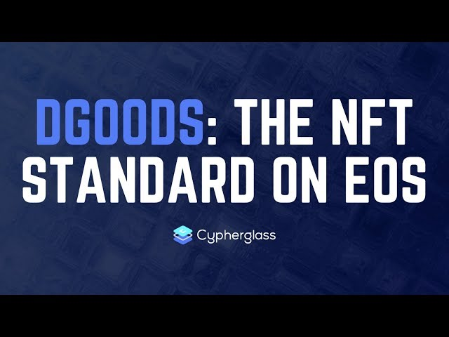 Introducing dGoods: the NFT standard on EOS