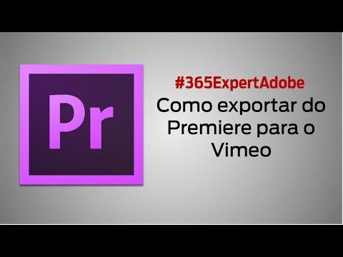 #213   Como exportar do Premiere para o Vimeo