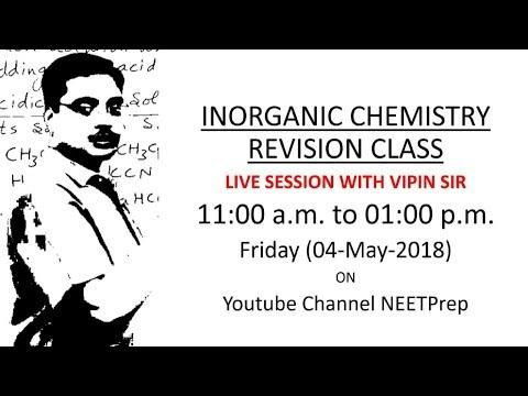 NEET 2018 Inorganic Chemistry Revision With Vipin Sir - 4 May 2018