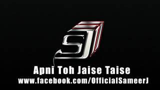 Apni Toh Jaise Taise - DJ Sameer J Remix
