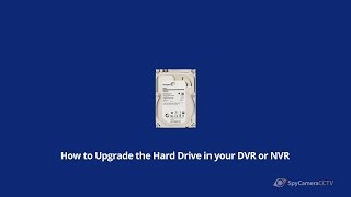 How to Upgrade a Hard Drive on a CCTV DVR or NVR