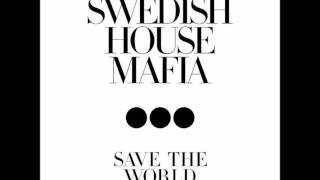 Swedish House Mafia - Save The World Tonight (Zedd Remix Extended)