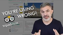 6 WAYS YOU'RE USING TRIPADVISOR WRONG