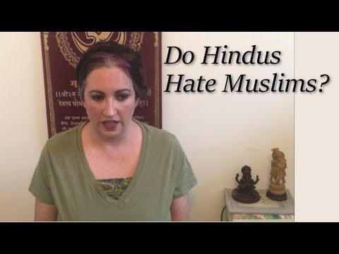 Why Do Hindus Hate Muslims?