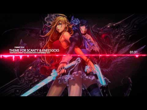 TeddyLoid - Theme for Scanty & Kneesocks 「I Want You」 Panty & Stocking with Garterbelt OST