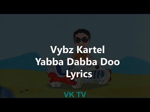 Vybz Kartel - Yabba Dabba Doo (Lyrics) February 2018