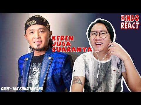 Gmie -  Tak Suka Tak Apa (LIVE) #INDOREACT