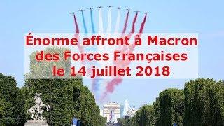 Énorme affront à Macron des Forces Françaises le 14 juillet 2018