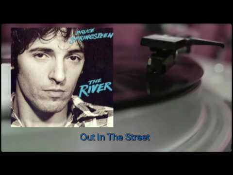 Bruce Springsteen - Out In The Street