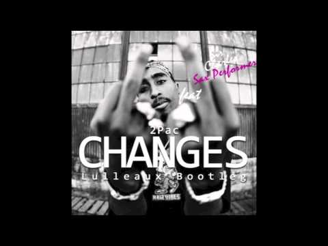 Changes feat Charles Sax - 2Pac (Lulleaux Bootleg)