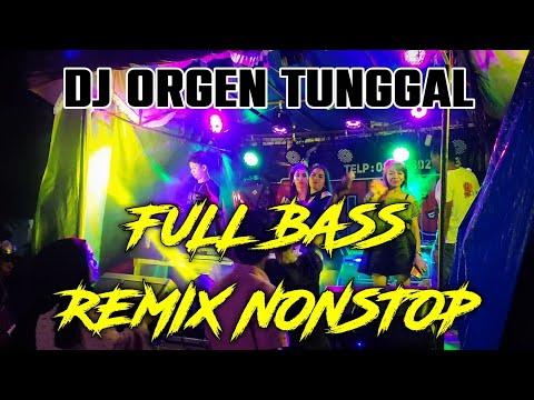 DJ ORGEN TUNGGAL REMIX FULL BASS TERBARU 2020 - KN 7000    FADLI VADDERO