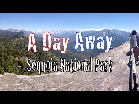 A Day Away: Sequoia National Park