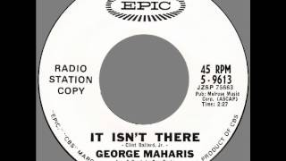 "George Maharis – ""It Isn't There"" (Epic) 1963"