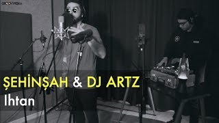 Şehinşah & DJ Artz - Ihtan // Groovypedia Studio Sessions Resimi