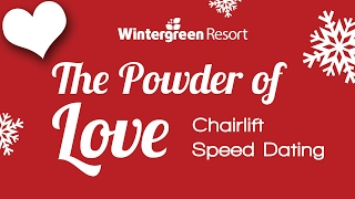 The Powder of Love Valentine's Day Chairlift Speed Dating