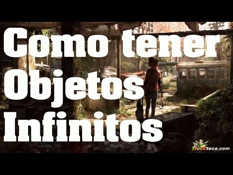 The Last of Us: Remastered - Truco (Glitch/Bug): Como conseguir Objetos Infinitos - Trucos