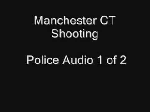 Manchester CT Shooting Audio 1 Of 2