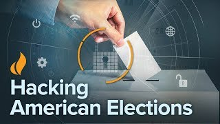 Hacking American Elections: Why We're Vulnerable and How We Can Stop It