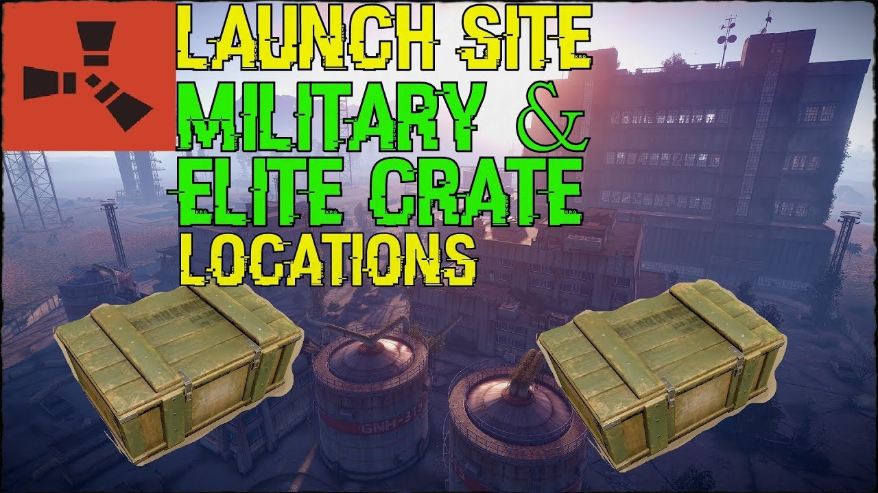 Rust Launch Site Loot | Military & Elite Crate Locations !