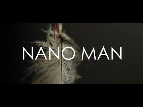 NANO MAN / FILM BY JEREMY KENYON LOCKYER CORBELL