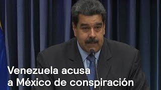 Venezuela acusa a México, Chile y Colombia de conspirar contra Nicolás Maduro - Despierta con Loret