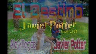 Javier Potter - El Destino (Video Oficial) ft. Ale Villegas