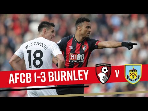 FRUSTRATED BY THE CLARETS | AFC Bournemouth 1-3 Burnley