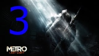 [3] Let's Play - Metro: Last Light - HD - Get Me Out of Here!