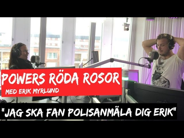 POWERS RÖDA ROSOR - JAG SKA POLISANMÄLA DIG ERIK