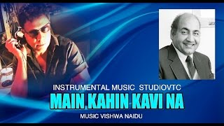 MAIN KAHIN KAVI NA BAN JAO  INSTRUMENTAL MUSIC STUDIOVTC