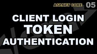 ASP Net Core 05 Client Login Token Authentication