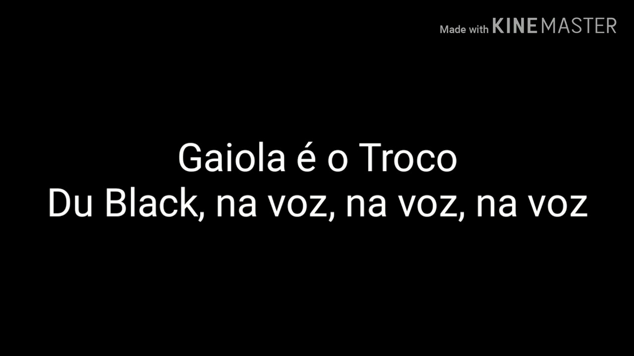 Gaiola E O Troco Letra Espanol