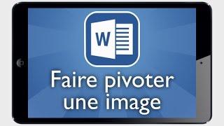 Tutoriel Word iPad - Faire pivoter une image