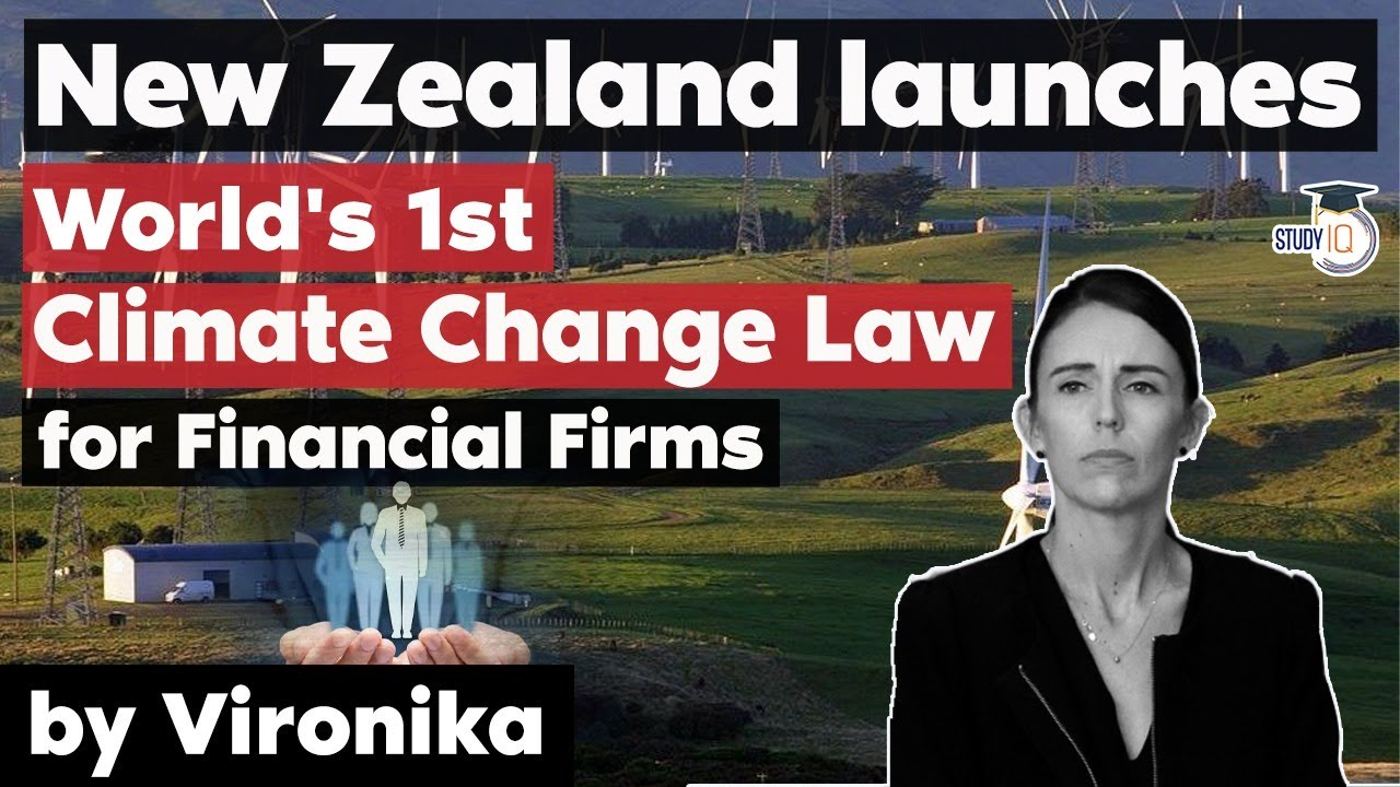 New Zealand Climate Change Law for Financial Firms explained – Environment Current Affairs for UPSC