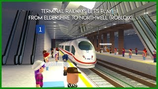 Terminal Railways Let's Play #1 | From Eldershire to Northwell | (Roblox)