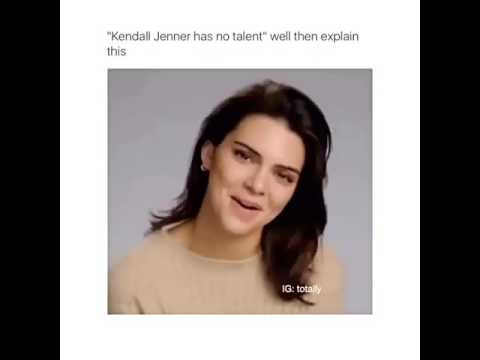 """""""Kendall Jenner has not talent"""" well then explain this"""