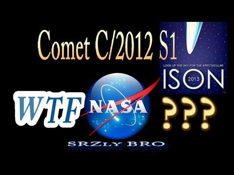 Comet ISON WTF Nasa? Part 1 SRZLY BRO. ...