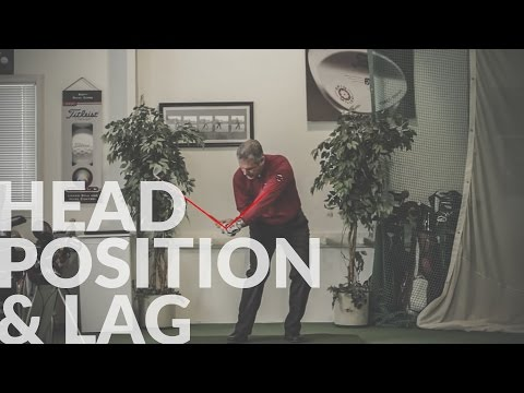 GOOD HEAD POSITION=GOOD LAG! - Shawn Clement's Wisdom In Golf