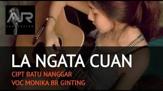 LAGU POP KARO 2018 - LA NGATA CUAN - MONIKA BR GINTING - official music