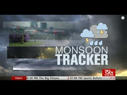 Today's Weather : Monsoon Tracker | June 29, 2018