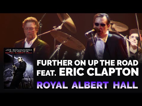 "Joe Bonamassa & Eric Clapton - ""Further On Up the Road"" (Official, 4K Re-Release)"