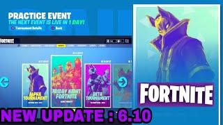 Fortnite*New Update 6.10* [ TOURNAMENT -SOLO - DUOS - SQUAD'S ]