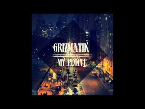 Grizmatik - My People | HD