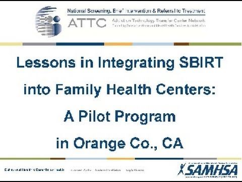 Lessons in Integration - An SBIRT Pilot Program in Orange County, CA
