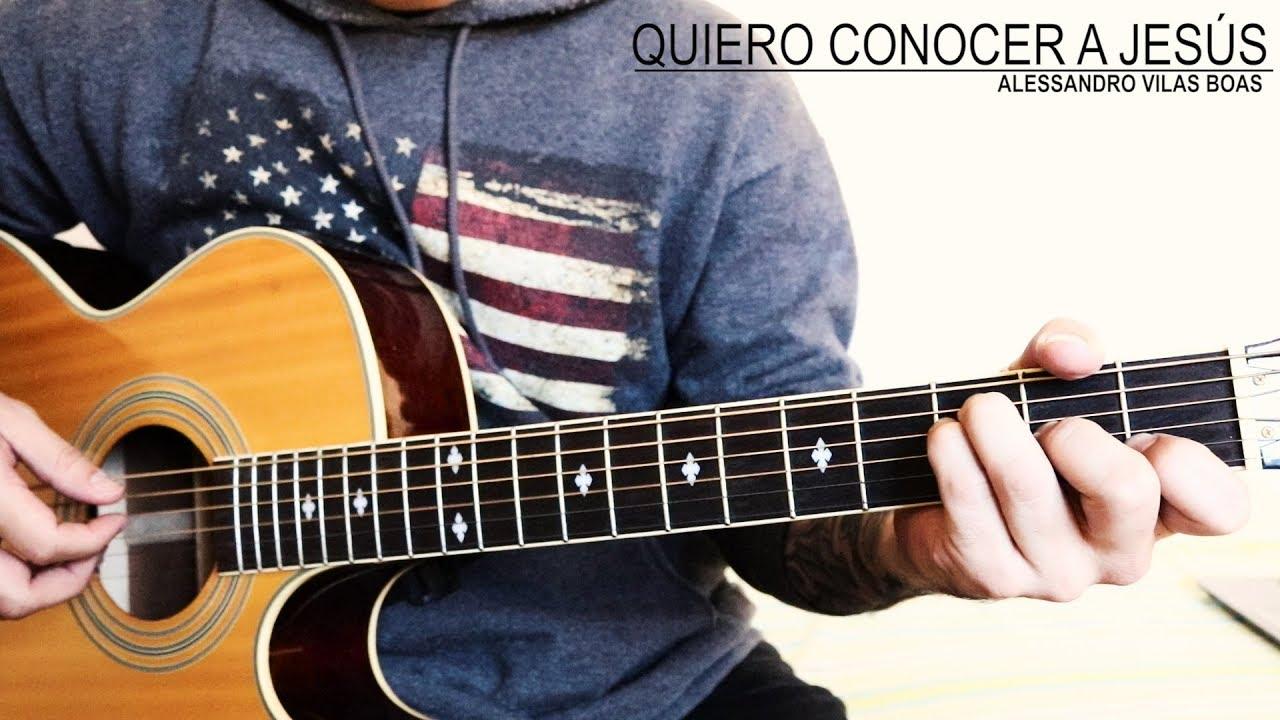 Quero conhecer Jesus - Alessandro Vilas Boas.. Cover con acordes (Español)