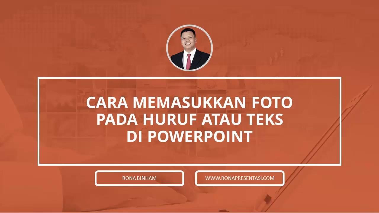 Tutorial Powerpoint Cara Memasukkan Foto Pada Huruf Atau Teks Di Powerpoint Youtube
